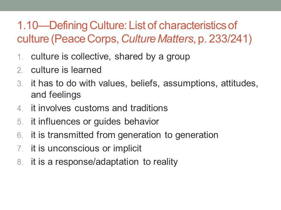 1.10—Defining Culture: List of characteristics of culture (Peace Corps, Culture Matters, p.