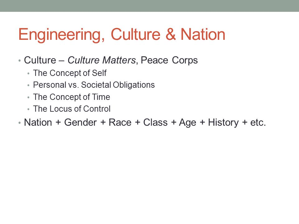 Engineering, Culture & Nation Culture – Culture Matters, Peace Corps The Concept of Self Personal vs.