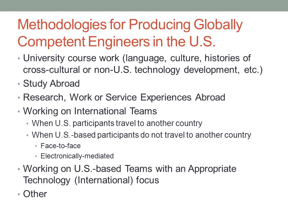 Methodologies for Producing Globally Competent Engineers in the U.S.