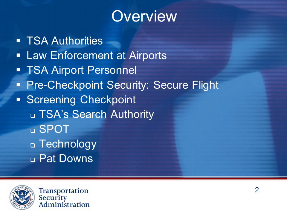 3 3 Overview (cont'd)  Playbook and Risk Emphasized Flight Screening (REFS) Plays  Airport Security Program  VIPR (Visible Intermodal Prevention and Response)  Air Cargo  Security Directives  SSI  Civil Penalties  Voluntary Disclosure Program