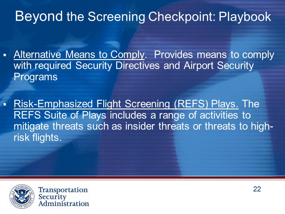 22 Beyond the Screening Checkpoint: Playbook  Alternative Means to Comply.