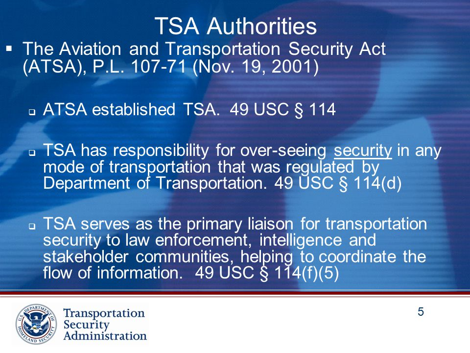 5 5 TSA Authorities  The Aviation and Transportation Security Act (ATSA), P.L.