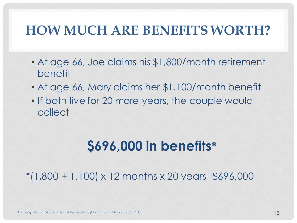 HOW MUCH ARE BENEFITS WORTH.