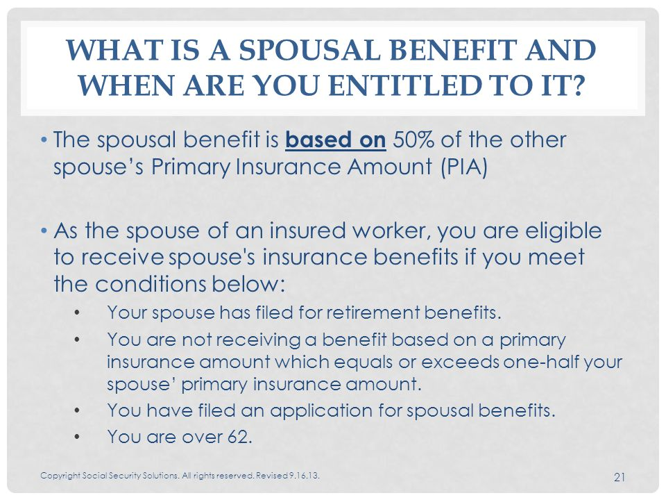 WHAT IS A SPOUSAL BENEFIT AND WHEN ARE YOU ENTITLED TO IT.