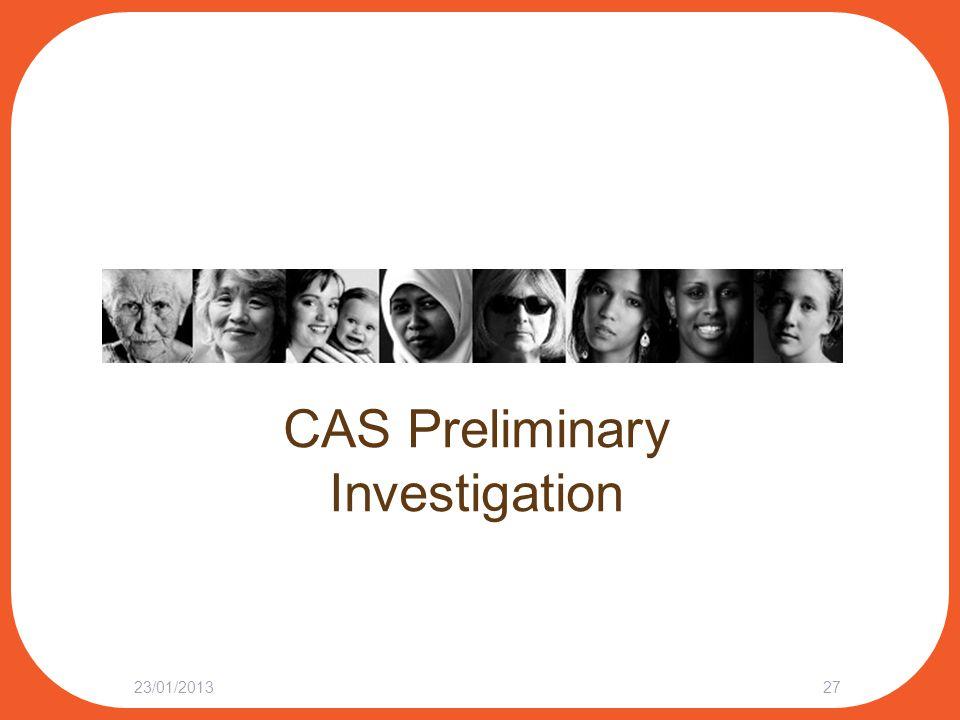 CAS Preliminary Investigation 23/01/201327