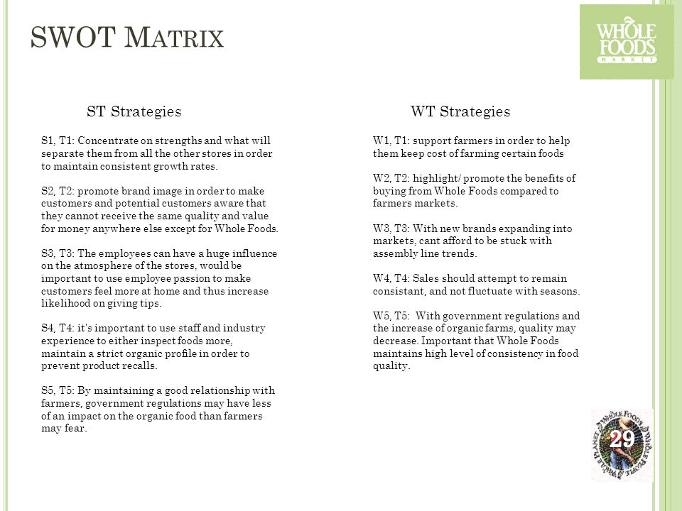 SWOT M ATRIX S1, T1: Concentrate on strengths and what will separate them from all the other stores in order to maintain consistent growth rates. S2,