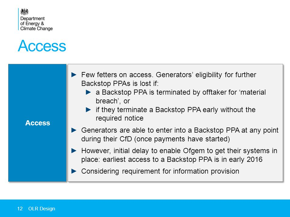 Access 12 OLR Design ►Few fetters on access.