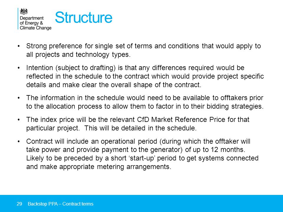 Structure Strong preference for single set of terms and conditions that would apply to all projects and technology types.