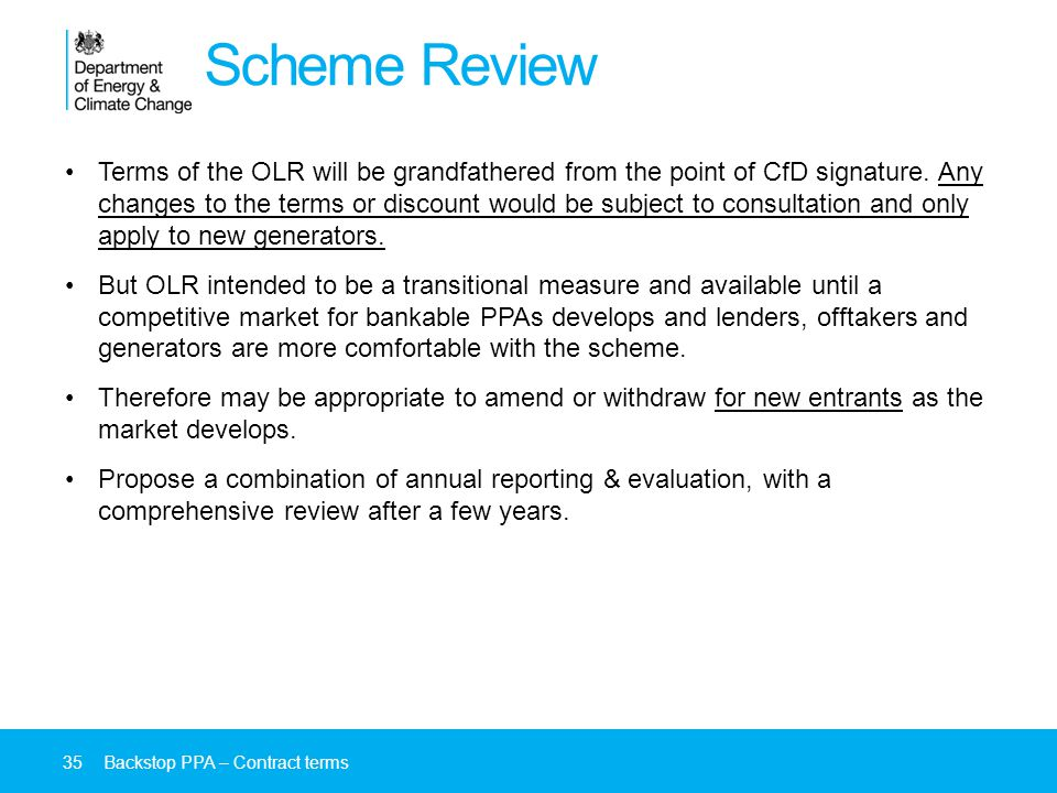 Scheme Review Terms of the OLR will be grandfathered from the point of CfD signature.