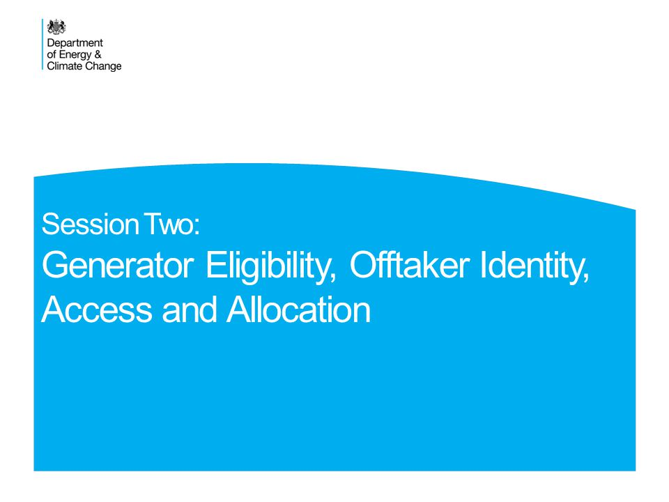 Session Two: Generator Eligibility, Offtaker Identity, Access and Allocation OLR Overview