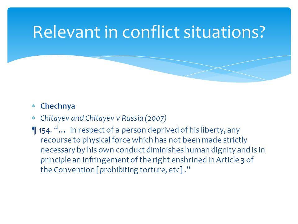  Chechnya  Chitayev and Chitayev v Russia (2007) ¶ 154.