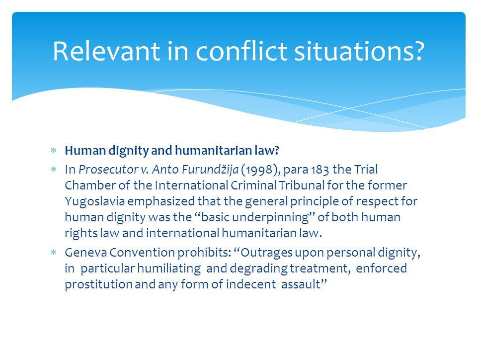  Human dignity and humanitarian law.  In Prosecutor v.