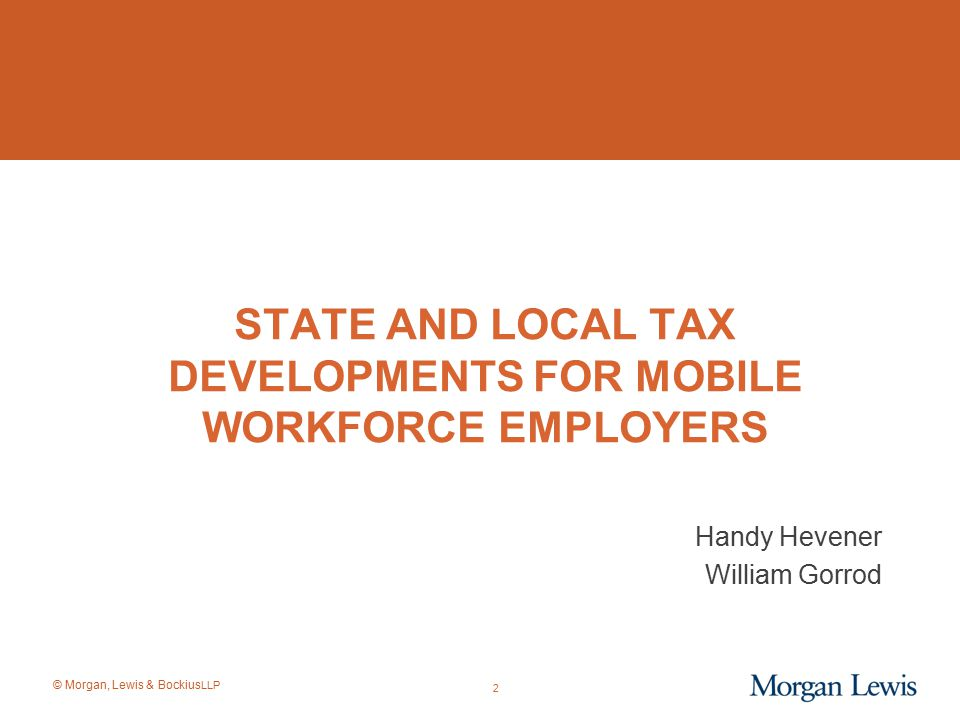 © Morgan, Lewis & Bockius LLP Overview: Why Do Employers Care.