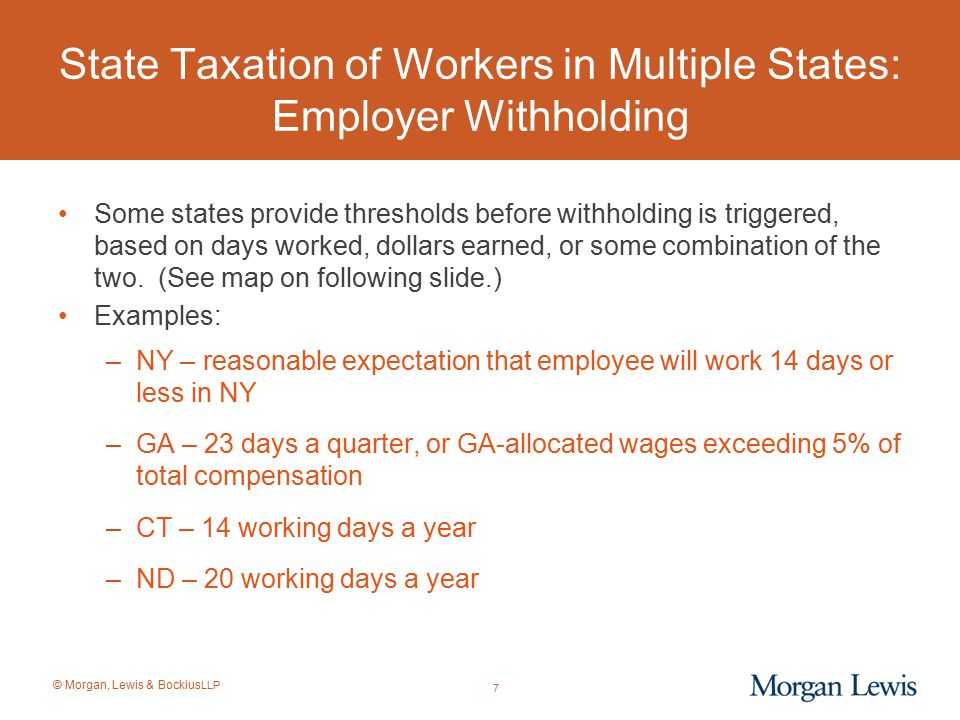 © Morgan, Lewis & Bockius LLP Federal Blocker of State Taxation of Certain Retirement Income of Former State Residents These rules were lobbied into the interstate commerce section of the Federal Code in 1996 by RESIST (Retirees Eliminating State Income Source Taxation), the American Payroll Association, and other affected mobile workforce employees.