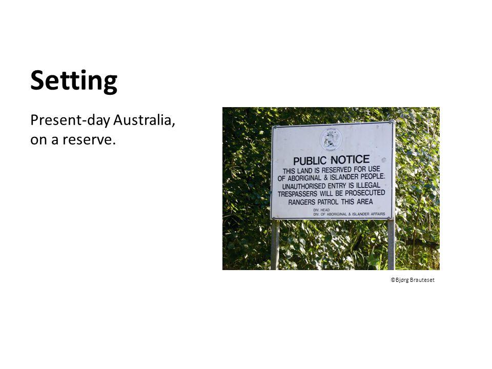 Setting Present-day Australia, on a reserve. ©Bjørg Brauteset