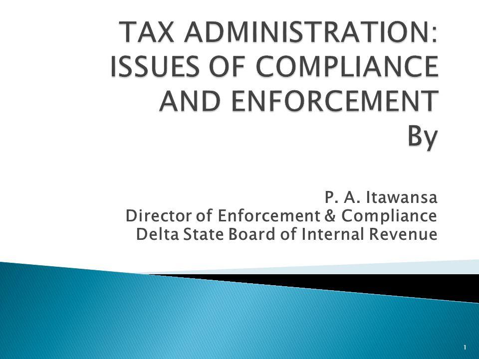 P. A. Itawansa Director of Enforcement & Compliance Delta State Board of Internal Revenue 1
