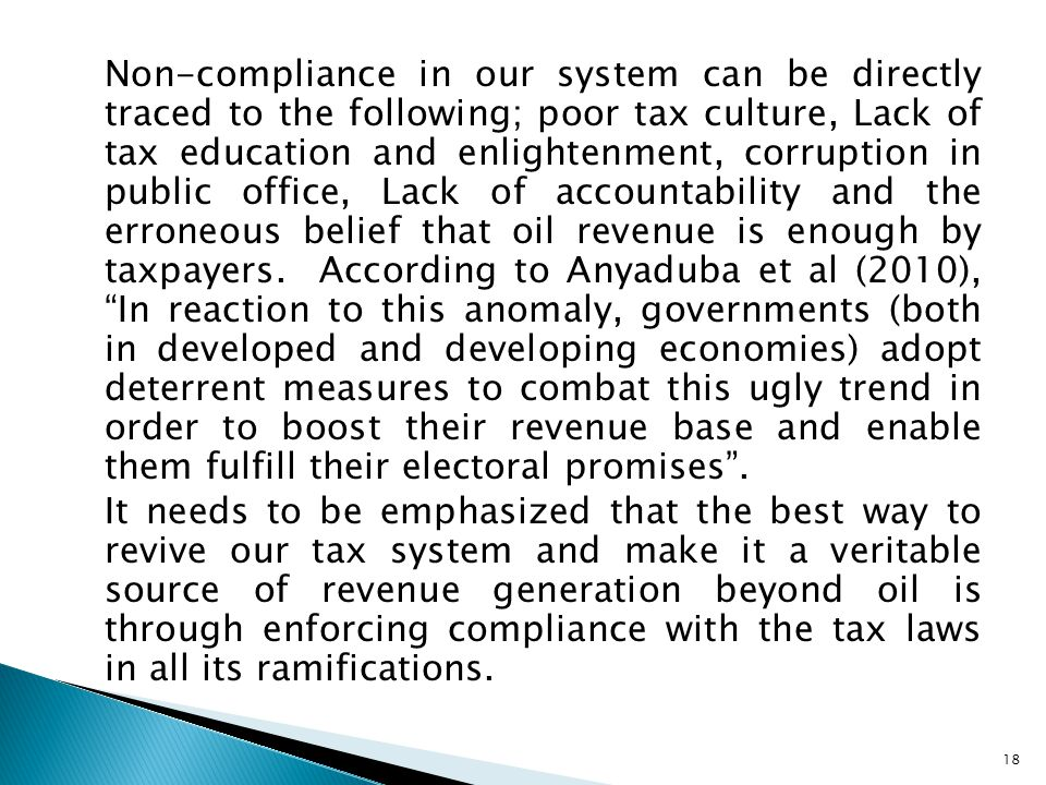 Non-compliance in our system can be directly traced to the following; poor tax culture, Lack of tax education and enlightenment, corruption in public