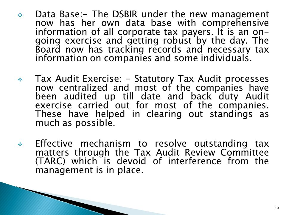  Data Base:- The DSBIR under the new management now has her own data base with comprehensive information of all corporate tax payers. It is an on- go