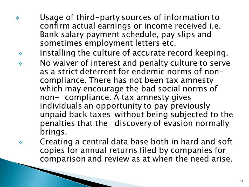  Usage of third-party sources of information to confirm actual earnings or income received i.e. Bank salary payment schedule, pay slips and sometimes