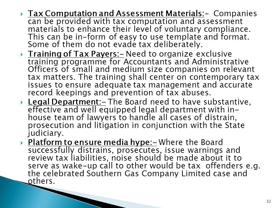  Tax Computation and Assessment Materials:- Companies can be provided with tax computation and assessment materials to enhance their level of volunta