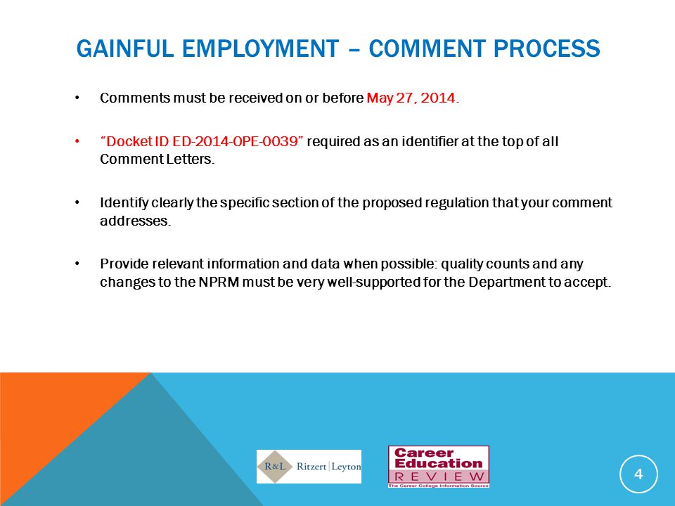 GAINFUL EMPLOYMENT – COMMENT PROCESS Comments must be received on or before May 27, 2014.