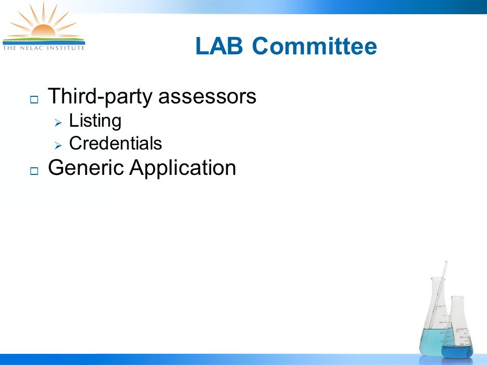 LAB Committee  Third-party assessors  Listing  Credentials  Generic Application