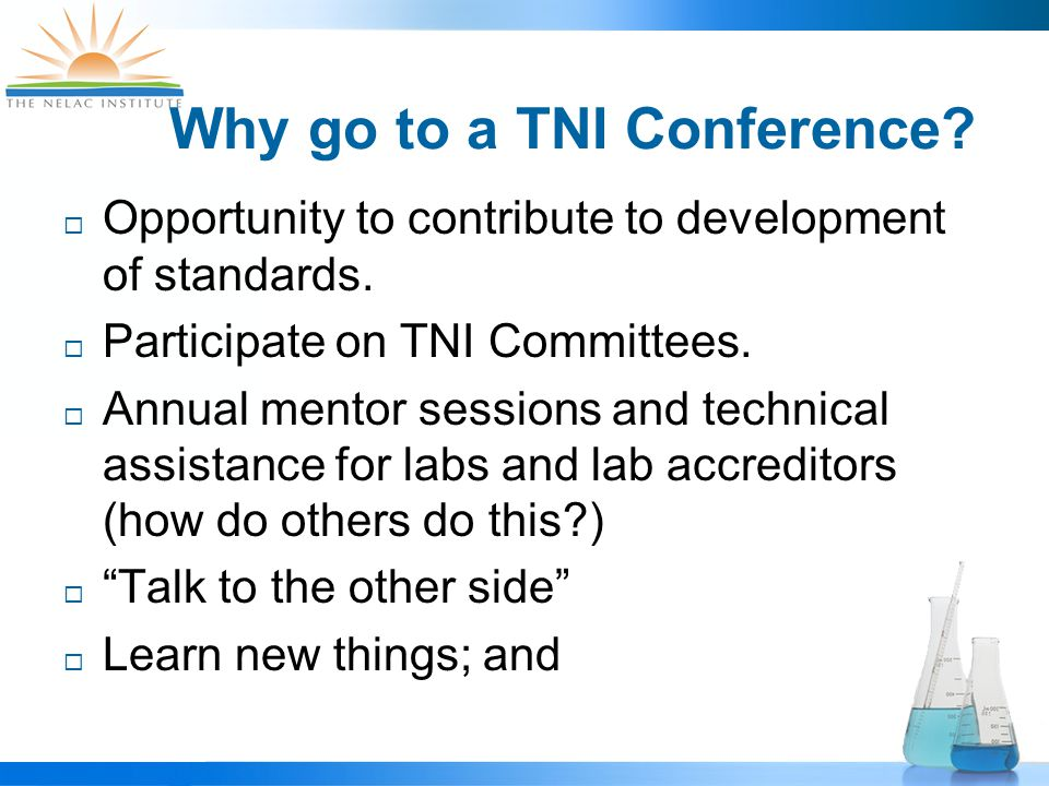 Why go to a TNI Conference.  Opportunity to contribute to development of standards.