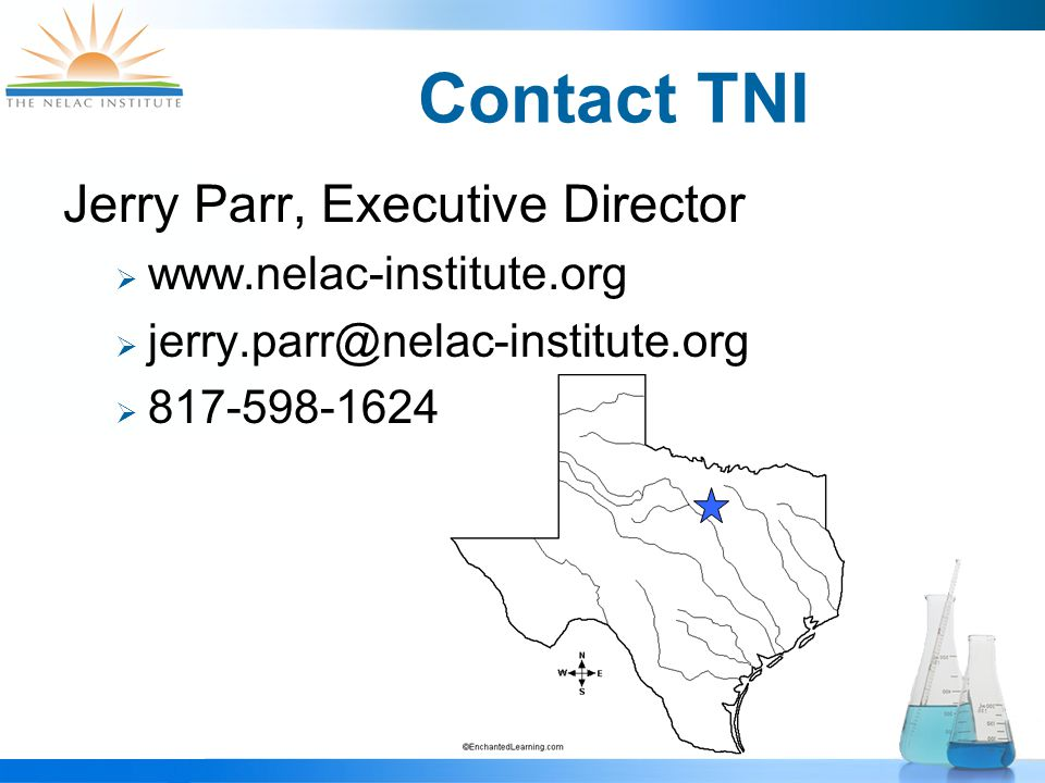 Contact TNI Jerry Parr, Executive Director  www.nelac-institute.org  jerry.parr@nelac-institute.org  817-598-1624
