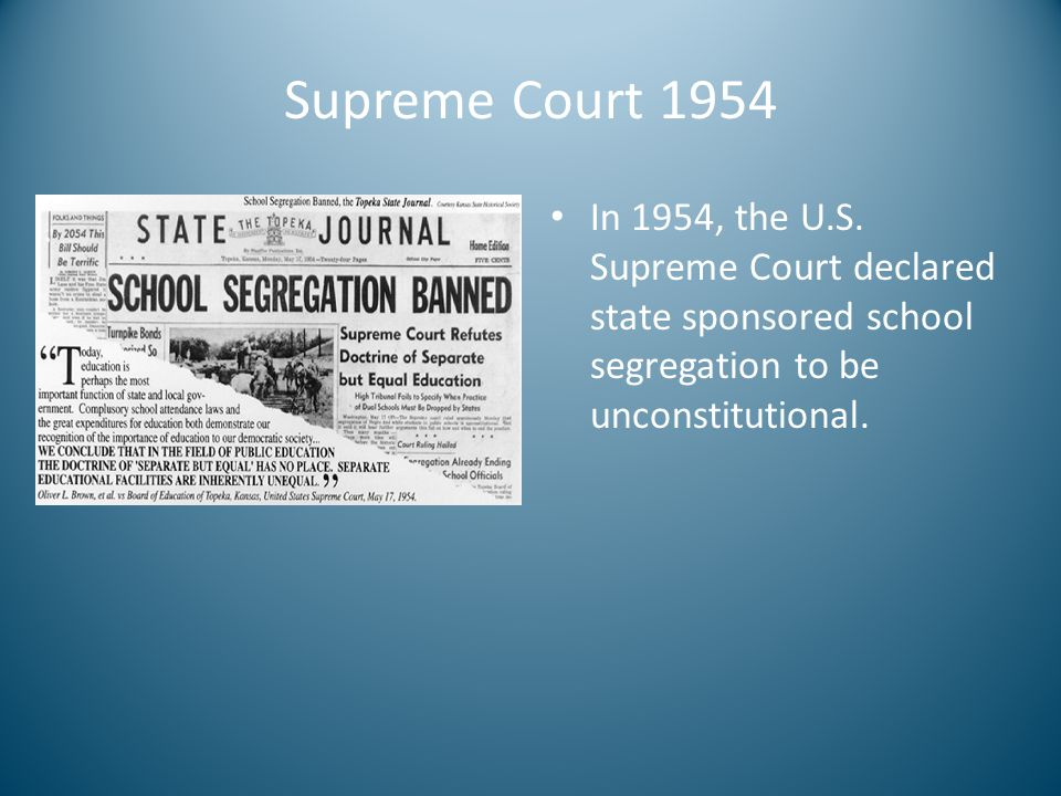 Supreme Court 1954 In 1954, the U.S.