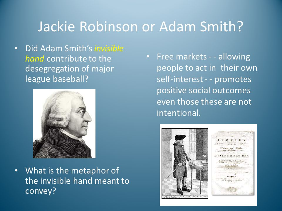 Jackie Robinson or Adam Smith.