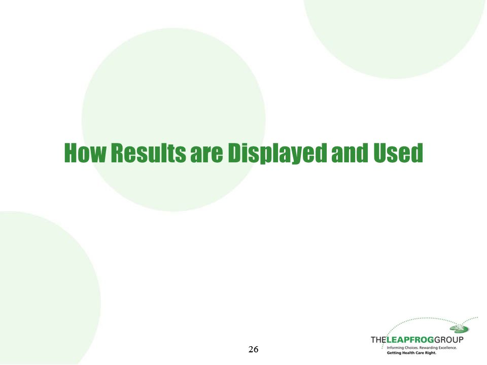 26 How Results are Displayed and Used