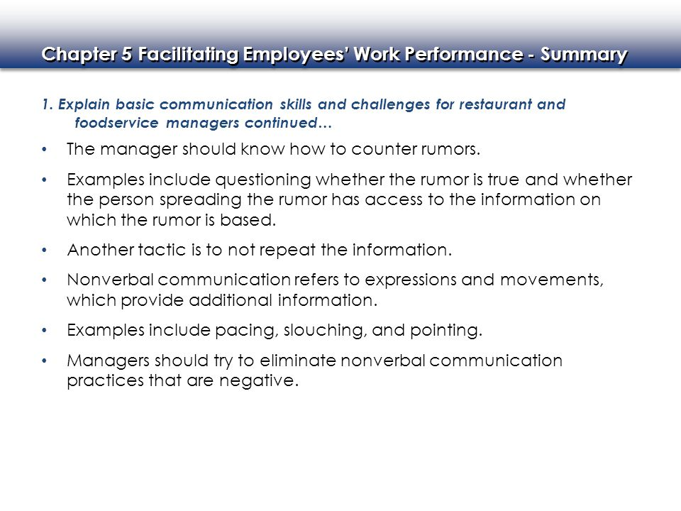 Chapter 5 Facilitating Employees' Work Performance - Summary 1. Explain basic communication skills and challenges for restaurant and foodservice manag