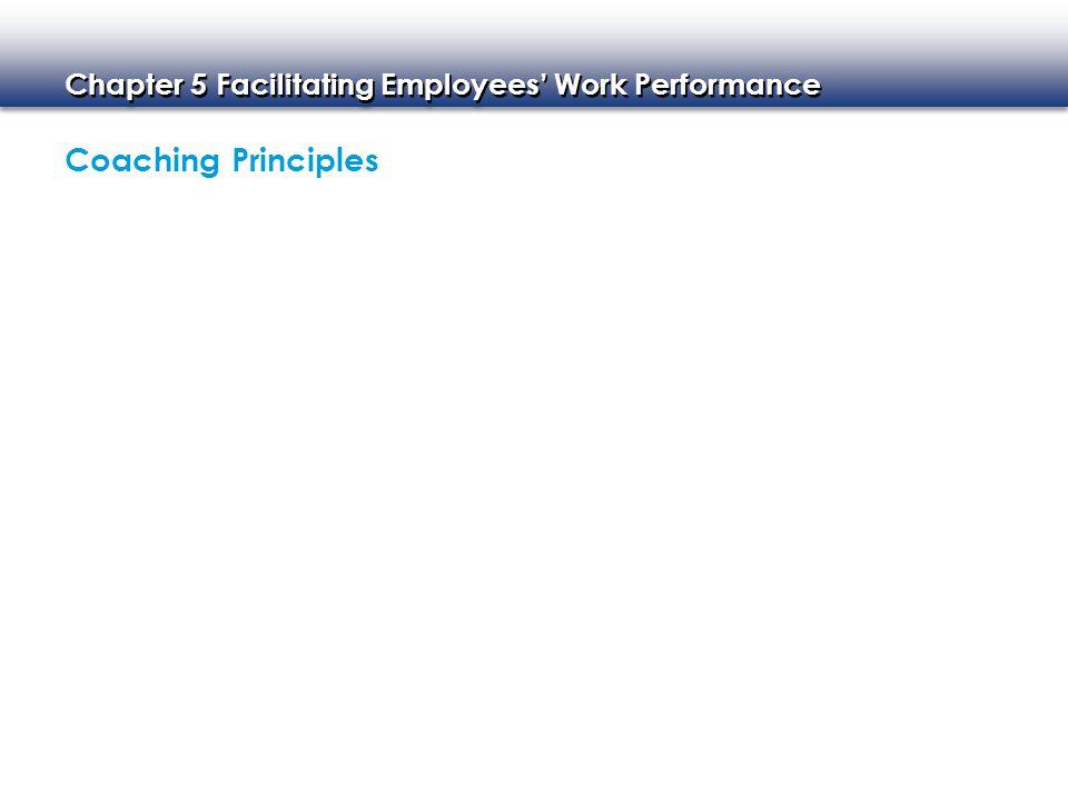 Chapter 5 Facilitating Employees' Work Performance Coaching Principles