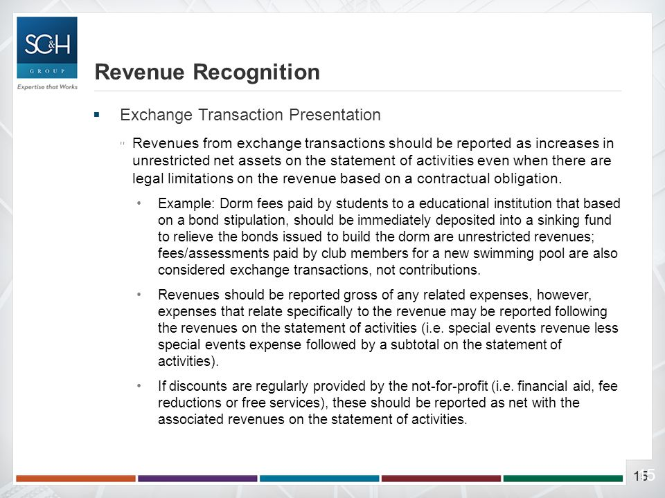 15  Exchange Transaction Presentation ▫Revenues from exchange transactions should be reported as increases in unrestricted net assets on the statemen