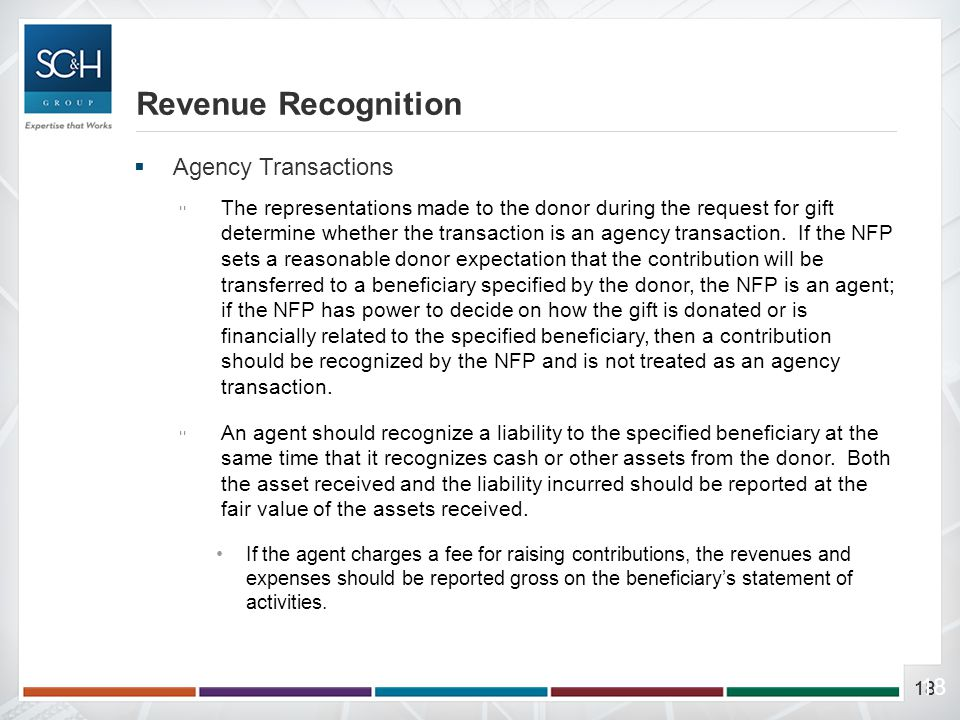 18  Agency Transactions ▫The representations made to the donor during the request for gift determine whether the transaction is an agency transaction