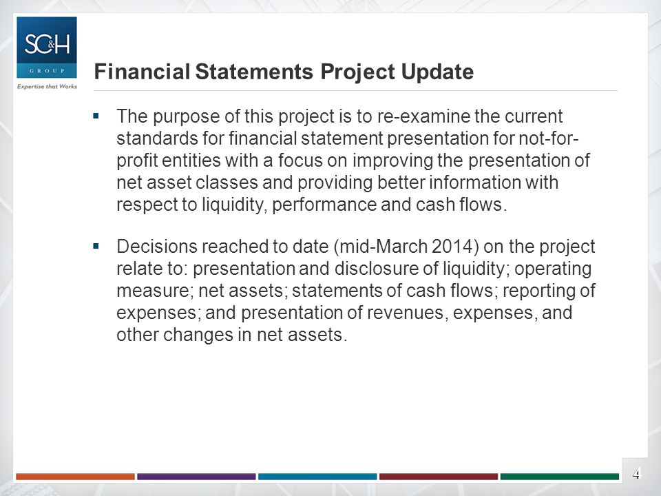 55  Presentation and Disclosure of Liquidity ▫The Board agreed that better information needs to be available to donors, creditors and other users of the financial statements in order to determine the liquidity of not-for-profit entities.