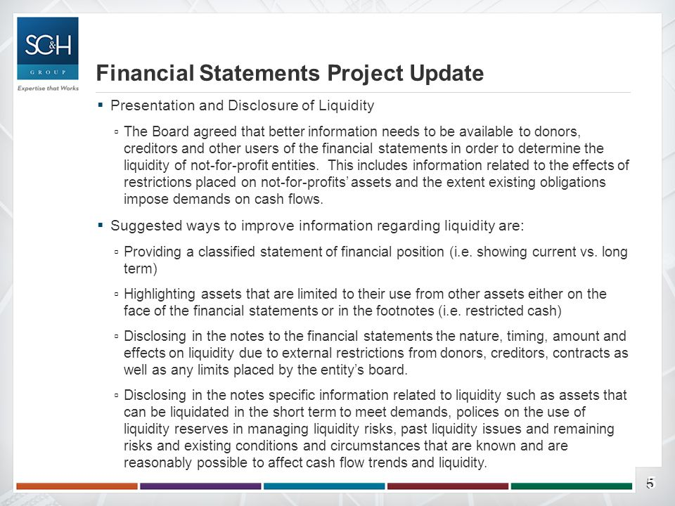 55  Presentation and Disclosure of Liquidity ▫The Board agreed that better information needs to be available to donors, creditors and other users of