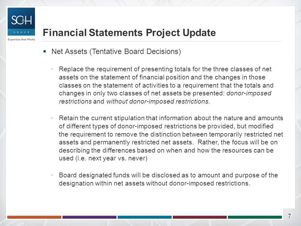 77  Net Assets (Tentative Board Decisions) ▫Replace the requirement of presenting totals for the three classes of net assets on the statement of fina