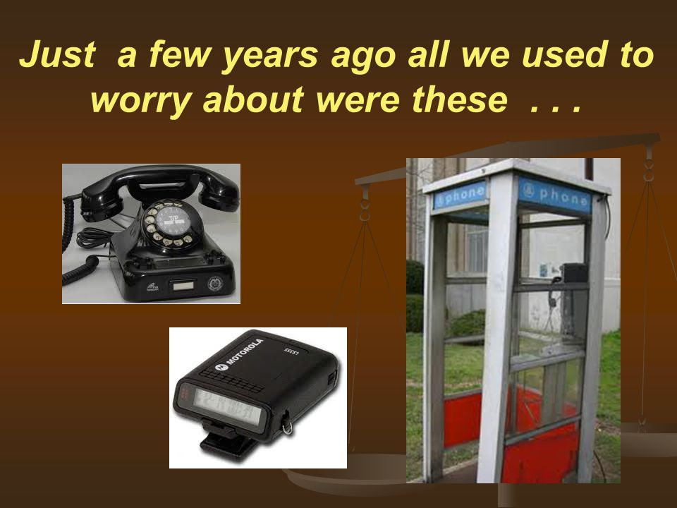 Just a few years ago all we used to worry about were these...