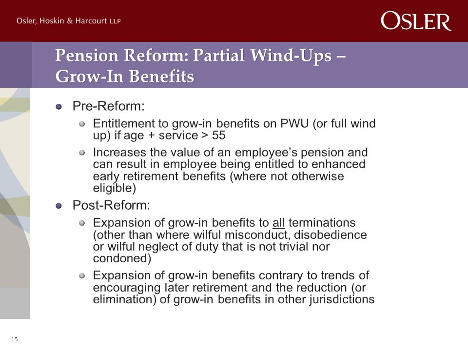 Pension Reform: Partial Wind-Ups – Grow-In Benefits 15