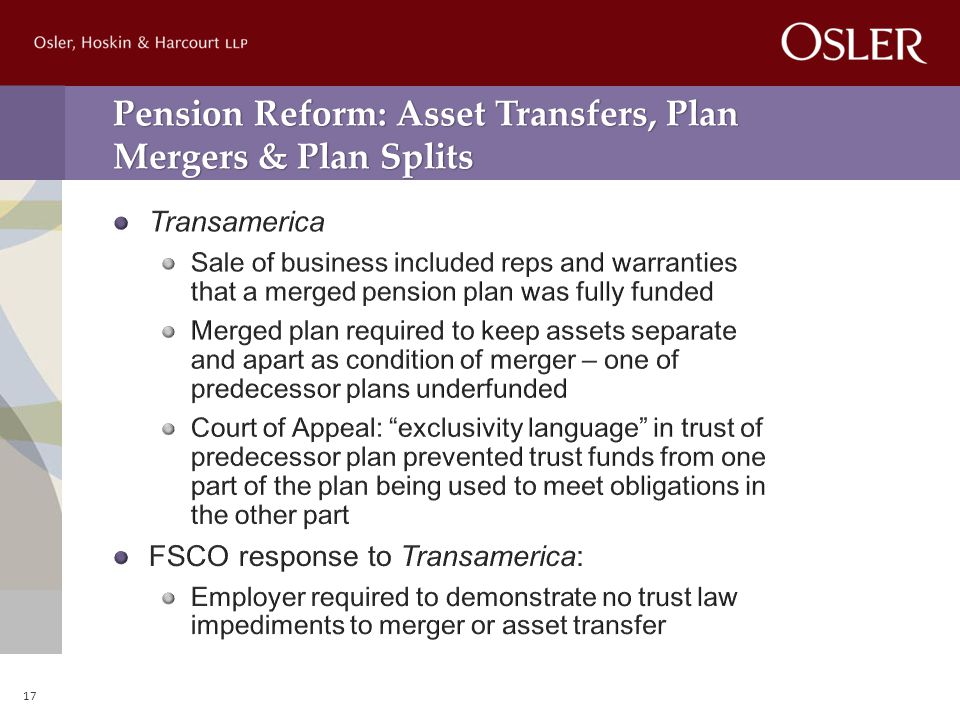 Pension Reform: Asset Transfers, Plan Mergers & Plan Splits 17