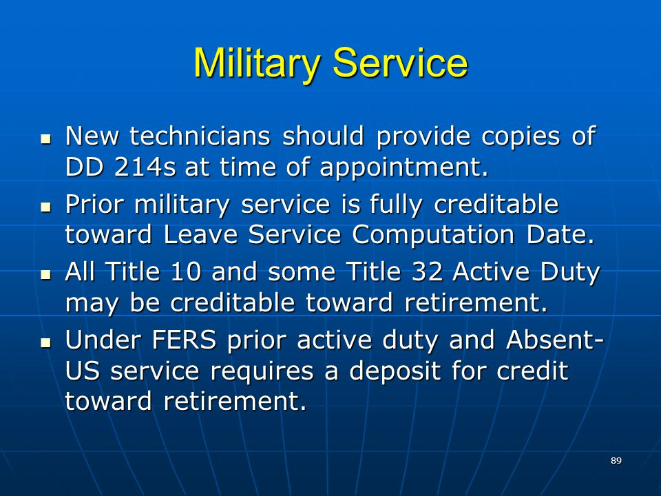 Military Service New technicians should provide copies of DD 214s at time of appointment. New technicians should provide copies of DD 214s at time of