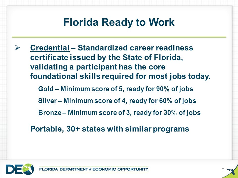 Florida Ready to Work 7  Credential – Standardized career readiness certificate issued by the State of Florida, validating a participant has the core