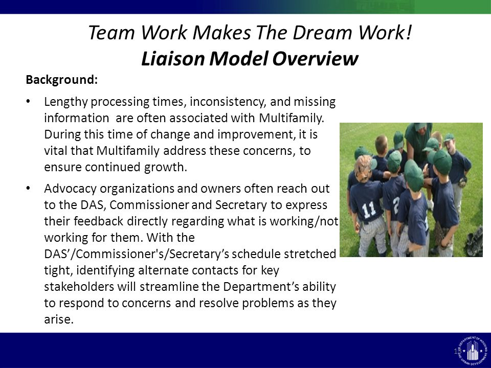 Team Work Makes The Dream Work.