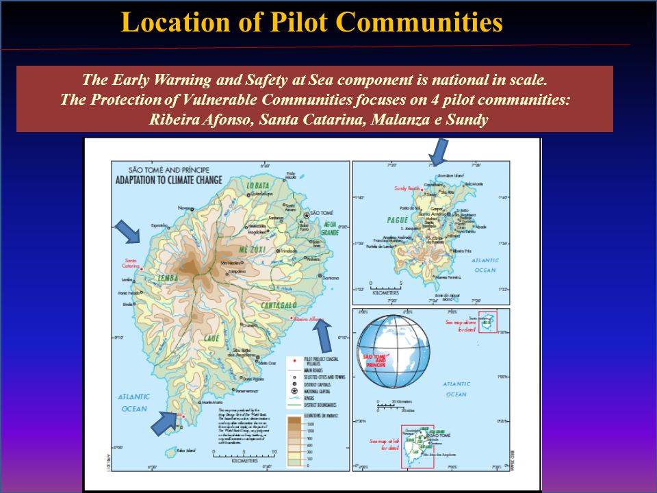 Location of Pilot Communities The Early Warning and Safety at Sea component is national in scale.