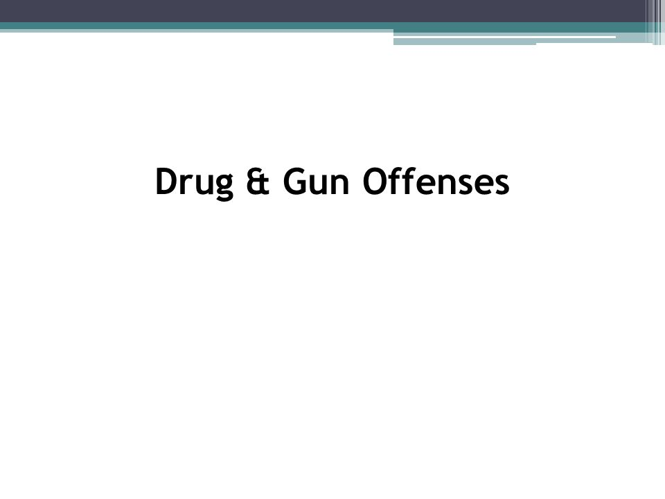 Drug & Gun Offenses