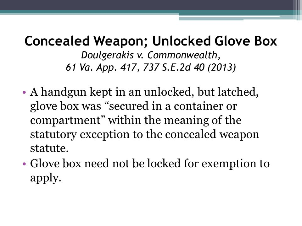 Concealed Weapon; Unlocked Glove Box Doulgerakis v.