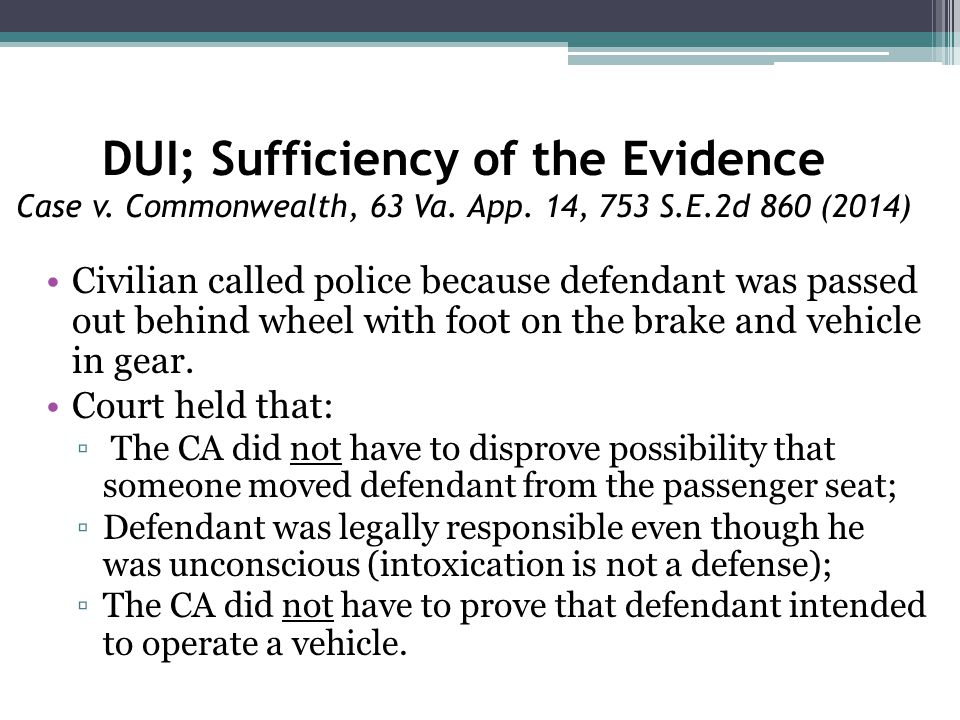 DUI; Sufficiency of the Evidence Case v. Commonwealth, 63 Va.