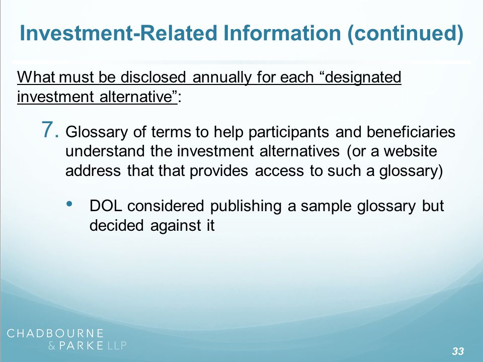 "33 Investment-Related Information (continued) What must be disclosed annually for each ""designated investment alternative"": 7. Glossary of terms to he"