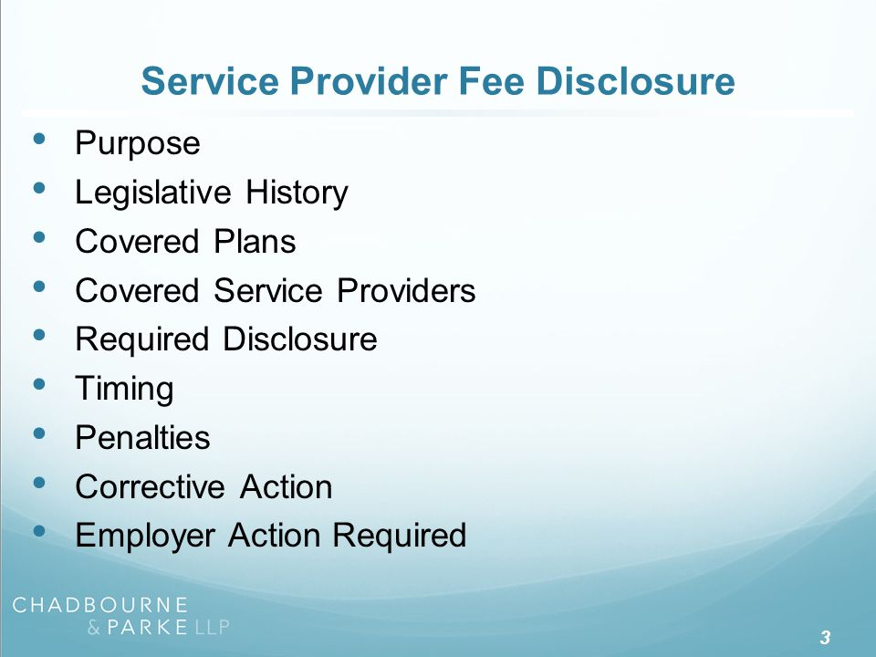 Service Provider Fee Disclosure Purpose Legislative History Covered Plans Covered Service Providers Required Disclosure Timing Penalties Corrective Ac